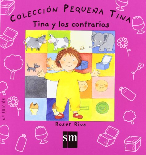 9788434890916: Tina y los contrarios/ Tina and the Opposites (Pequena Tina/ Little Tina) (Spanish Edition)