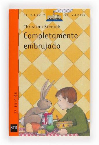 9788434890923: Completamente embrujado / Totally Bewitched (El Barco De Vapor: Serie Naranja / the Steam Boat: Orange Series) (Spanish Edition)