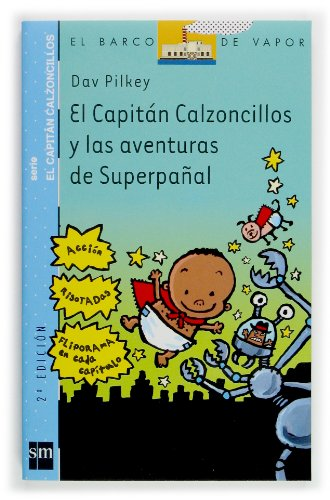 9788434891593: El Capitan Calzoncillos Y Las Aventuras De Superpanal / Captain Underpants and the Adventures of Super Diaper Baby (El Superbebe Panal / Super Diaper Baby) (Spanish Edition)