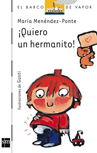 9788434892705: Quiero un hermanito! / I Want a Little Brother! (Barco De Vapor: Serie Blanca / the Steamboat: White Series) (Spanish Edition)