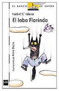 9788434892804: El Lobo Florindo/ Florindo the Wolf (El Barco De Vapor) (Spanish Edition)