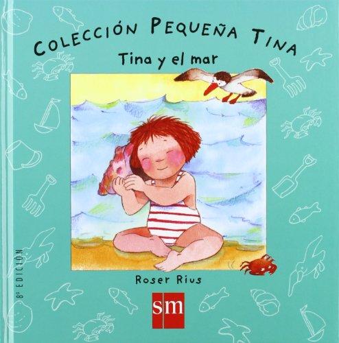 9788434892859: Tina y el mar/ Tina and the Sea (Pequena Tina/ Little Tina) (Spanish Edition)