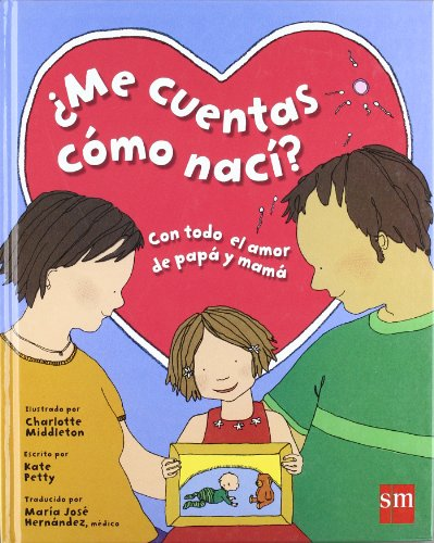 Me cuentas como naci?/ Made with Love (Spanish Edition) (9788434893009) by Kate Petty
