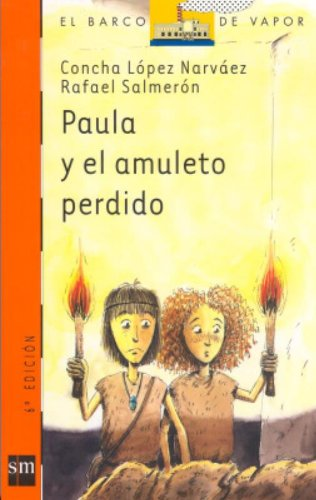 9788434893818: Paula Y El Amuleto Perdido/ Paula and the Lost Amulet (El Barco De Vapor) (Spanish Edition)