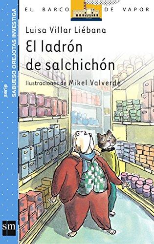 9788434893849: El ladron de salchichon/ The Sausage Thief (El barco de vapor: Sabueso Orejotas investiga/ The Steamboat: Big Ears Dog Investigates) (Spanish Edition)