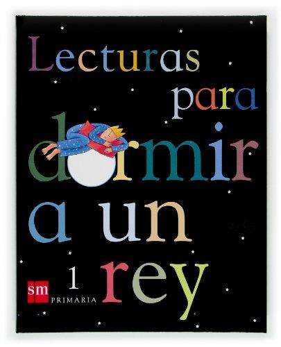 9788434894082: Lecturas para dormir a un rey. 1 Primaria - 9788434894082