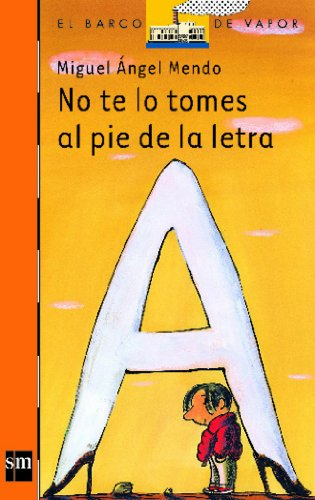 9788434894785: No te lo tomes al pie de la letra / Don't Take it Literally (El Barco De Vapor: Serie Naranja / The Steamboat: Orange Series) (Spanish Edition)