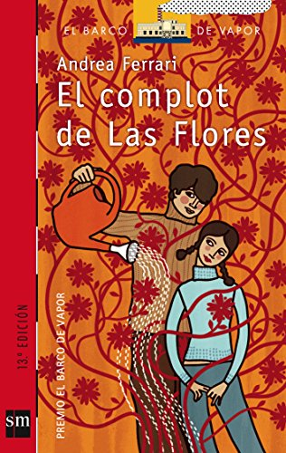 9788434894976: El complot de Las Flores/ The plot of Las Flores (Spanish Edition)