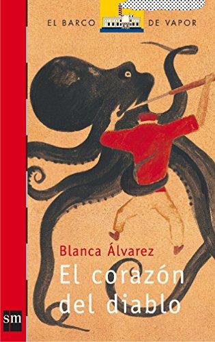 9788434895058: El corazon del diablo/ The Devil's Heart (El Barco De Vapor: Serie Roja/ the Steamboat: Red Series) (Spanish Edition)