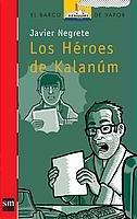 Los héroes de Kalanúm: Javier Negrete