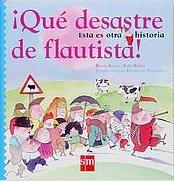 9788434895577: Que desastre de flautista!/ That Disaster Flutist! (Esta Es Otra Historia) (Spanish Edition)