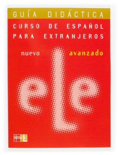 9788434895751: Nuevo Ele. Nivel Avanzado. Guía Didáctica: Guia Didactica Avanzando (Curso De Espanol Para Extranjeros / Spanish Course for Foreigners)