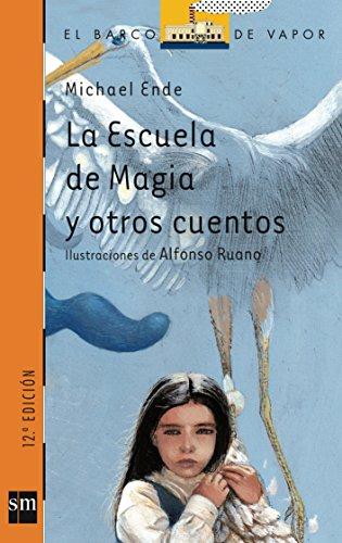 9788434895812: La escuela de magia y otros cuentos/The school of magic and other stories (Barco De Vapor) (Spanish Edition)