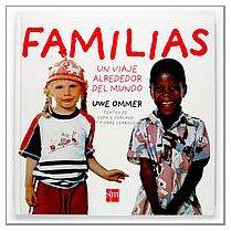 Familias/ Families: Un Viaje Alrededor Del Mundo (Spanish Edition) (9788434895850) by Uwe Ommer