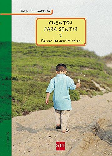 9788434895867: Cuentos para sentir / Stories to Feel: Educar Los Sentimientos / Educate the Feelings (Spanish Edition)