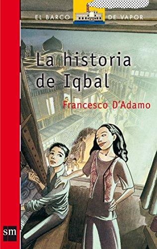 9788434897267: La historia de Iqbal/ The Story of Iqbal (El barco de vapor: Serie Roja/ The Steamboat: Red Series) (Spanish Edition)