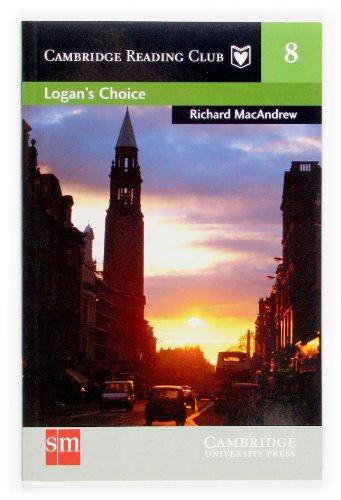 9788434897427: Logan's choice. Cambridge Reading Club 8 (Cambridge English Readers)