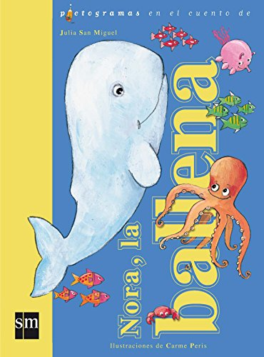9788434899926: Nora, La Ballena / Nora, the Whale (Pictogramas En El Cuento De / Pictogram in the Story of) (Spanish Edition)