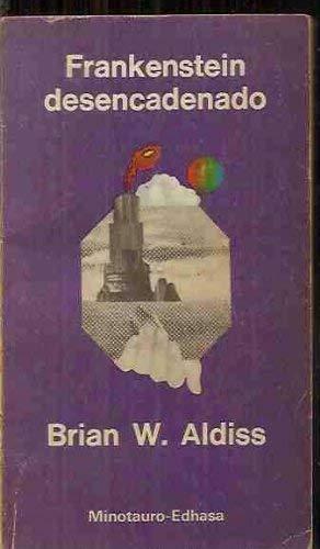 FRANKENSTEIN DESENCADENADO: ALDISS, Brian W.