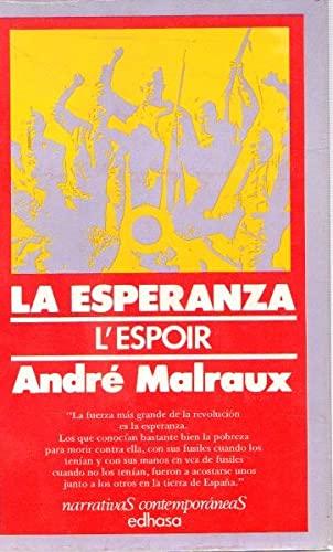 LA ESPERANZA: MALRAUX, André (París,