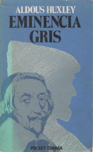 EMINENCIA GRIS: HUXLEY, Aldous (Godalming,