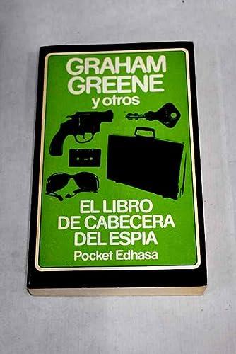 El Libro de cabecera del espia,: Greene, Graham