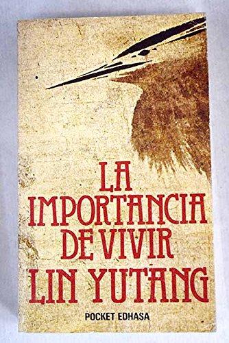LA IMPORTANCIA DE VIVIR. Traducción de Román: YUTANG, Lin