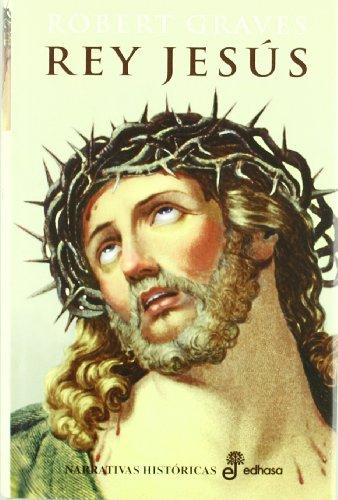 9788435005067: Rey Jesús (Narrativas Históricas)