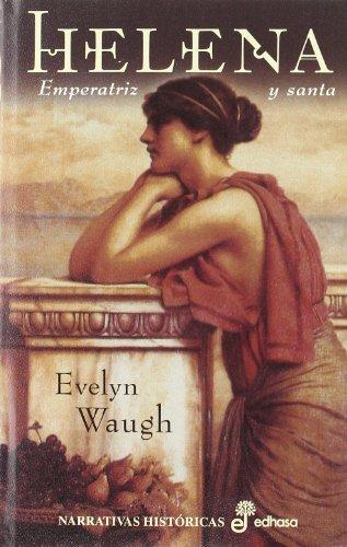 Helena emperatriz y santa: Waugh, Evelyn