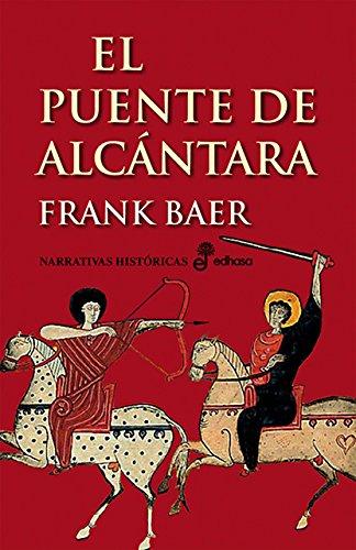 9788435005586: El puente de Alcántara (Narrativas Historicas)