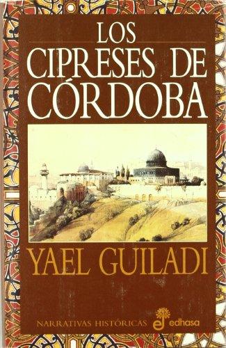 9788435006538: Los cipreses de Córdoba (Narrativas Históricas)