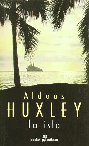 La Isla (Spanish Edition): Aldous Huxley