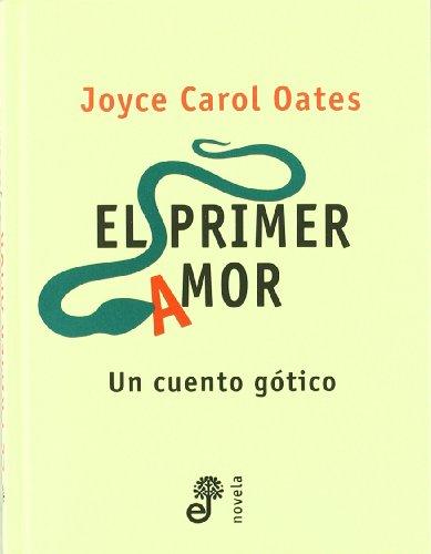 Primer amor, el (Novela (edhasa)): Oates, Joyce Carol