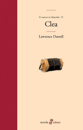 9788435009072: Clea: IV. Cuarteto de Alejandría (Edhasa Literaria)