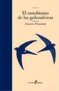 9788435009836: El esnobismo de las golondrinas (Edhasa Literaria)