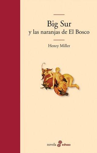 9788435010399: Big sur y las naranjas de El Bosco (Edhasa Literaria)