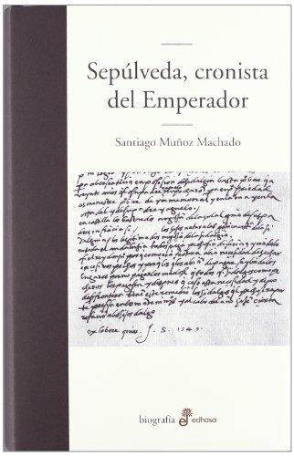 9788435010726: Sepúlveda, cronista del emperador (Edhasa Literaria)