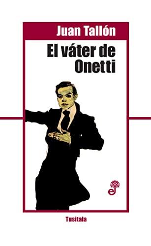 9788435012294: El váter de Onetti (Tusitala)