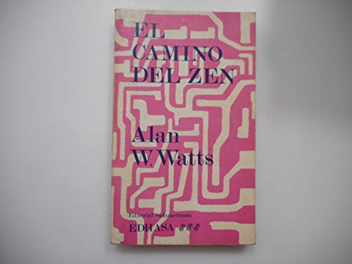 El camino del zen (Pocket) (Spanish Edition) (9788435015424) by Watts, Alan W.