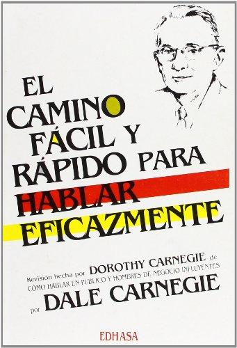 9788435017541: Camino facil y rapido para hablar eficazmente (Obras De Dale Carnegie)