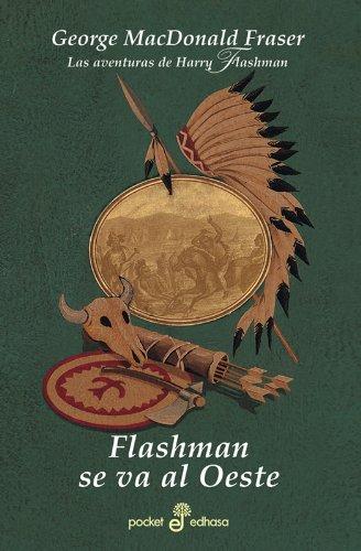FLASHMAN SE VA AL OESTE -VI- (Bolsillo): George MacDonald FRASER