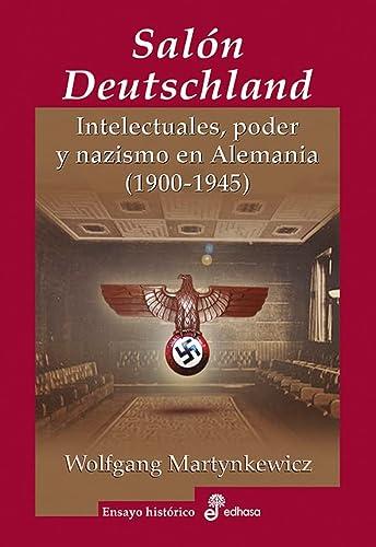 9788435025744: El Salón Deutschland: Intelectuales, poder y nazismo en Alemania (1900-1945) (Ensayo Histórico)