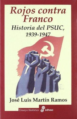 9788435026437: Rojos contra Franco: Historia del PSUC 1939-1947 (Ensayo histórico)