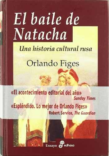 El Baile de Natacha (Spanish Edition) (8435026574) by Orlando Figes