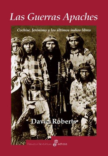 Las Guerras Apaches: Cochise, Jeronimo y los: Dave Roberts