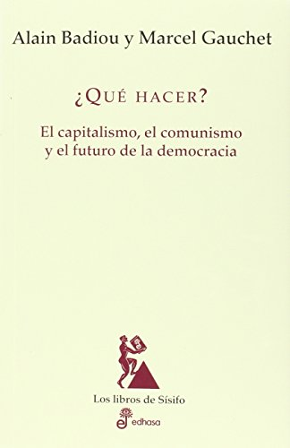 QÚE HACER? EL CAPITALISMO, EL COMUNISMO Y: BADIOU, ALAIN ;