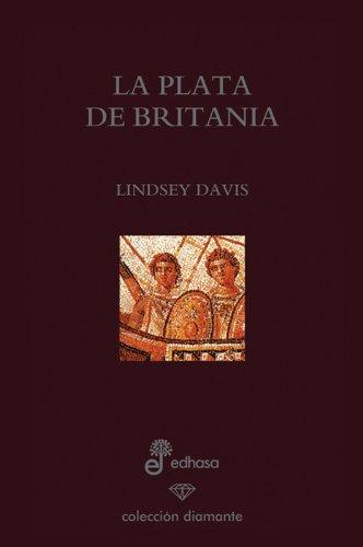 La plata de Britania . - Davis, Lindsey