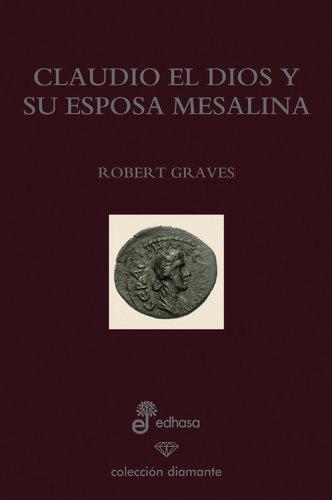 9788435034845: Claudio el dios y su esposa Mesalina (edicion especial 60 aniversario) (Diamante)