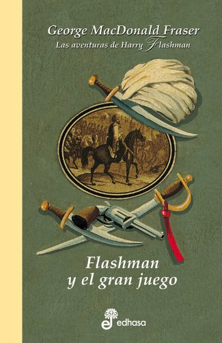 9788435035255: Flashman y el gran juego (Las aventuras de Harry Flashman #9)