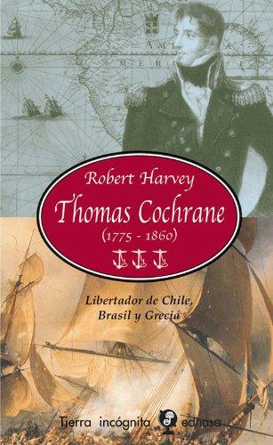 Thomas Cochrane 1775-1860 (Tierra Incógnita) (9788435039970) by Robert Harvey
